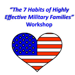 7 Habits of Highly Effective Military Families Workshop – March 10