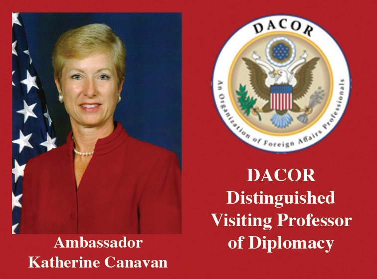 Ambassador Katherine Canavan, DACOR Distinguished Visiting Professor of Diplomacy
