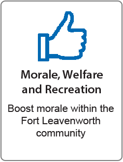 Morale, Welfare and Recreation donation description - Boost morale within the Fort Leavenworth community