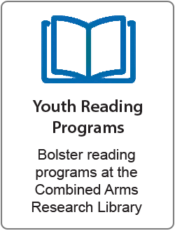 Youth Reading Programs donation description- Bolster reading programs at the Combined Arms Research Library