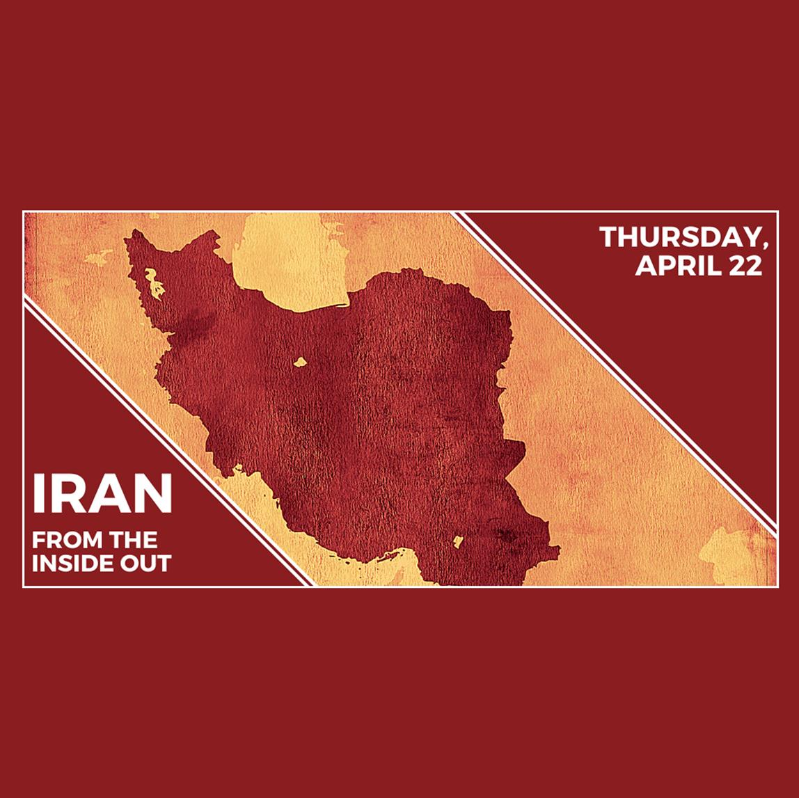 Iran: from the Inside Out – April 22